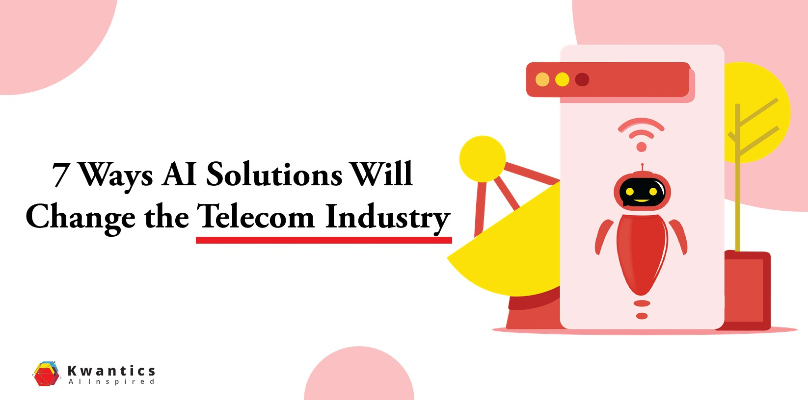 7 Ways AI Solutions Will Change the Telecom Industry
